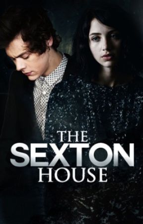The Sexton House - Harry Styles * COMPLETED* by _Discovered_
