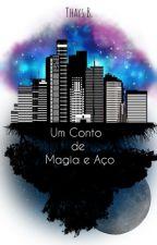 Um Conto de Magia e Aço by Taisu22