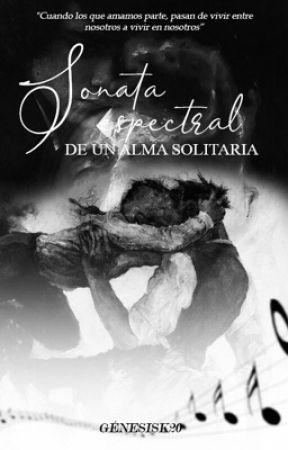 Sonata espectral de un alma solitaria. by GenesisK20