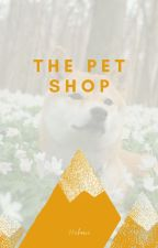 The Pet Shop [SATZU] [COMPLETED] by 25chewi