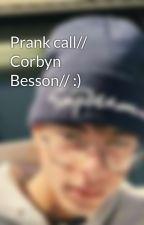 Prank call// Corbyn Besson// :)  by coriannabesson