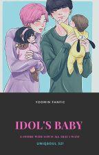 IDOL'S BABY 👶 /[ YOONMIN]  by uniqsoul321