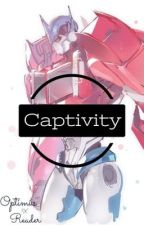Captivity (Optimus x Reader) [ON HOLD] by Adsystle