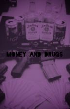Money and Drugs (currently writing) by reecreations