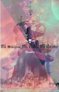♛¡Mi Magia, Mi Vida, Mi Reino!♛ //bnha// -CANCELADA- cover