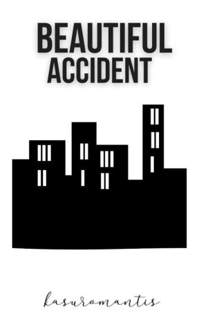 Beautiful Accident by kasuromantis