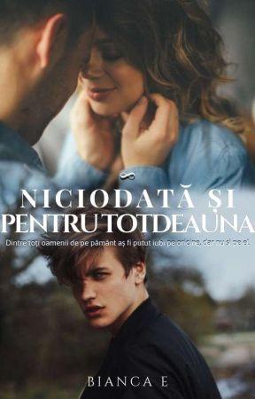 Niciodată și pentru totdeauna by BiianccaE