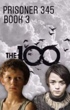 Prisoner 345 (book 3) The 100 by obsessedwthe100