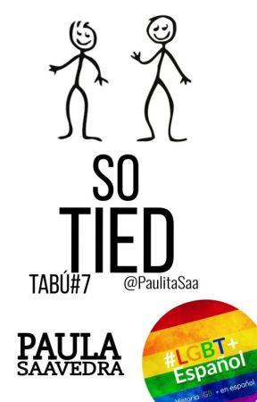 So Tied [Tabú#7]  by PaulitaSaa