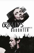 Crowley's Daughter (Supernatural Fanfiction~) by alexinwhite