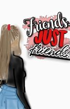 Friends. Just friends. by amjwritings