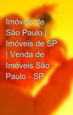 Imóveis de São Paulo | Imóveis de SP | Venda de Imóveis São Paulo - SP by imoveisdesp