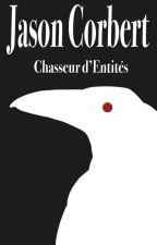 Jason Corbert / Chasseur d'Entités by Pappas0