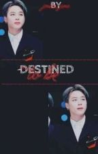 Destined To Be (Park Jimin Fanfiction) by jiminie-jams