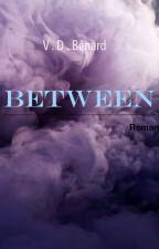 Between - Zwischen zwei Welten by vivianLacroix