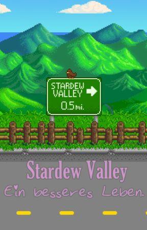 [Stardew Valley] Ein besseres Leben. [Abgeschlossen!] by blackobsidianfanfics