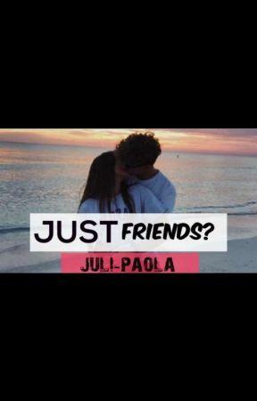 JUST Friends?(Ανταγωνιστική αγαπη #2) by juli-paola