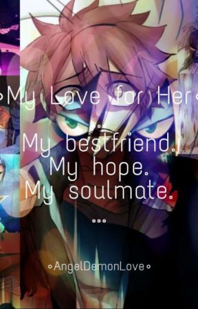 .My Love for Her. (NaLu) by AngelsDemonLove