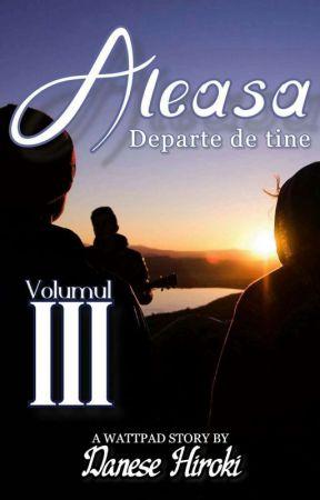 Aleasa (Volumul III) by DaneseHiroki
