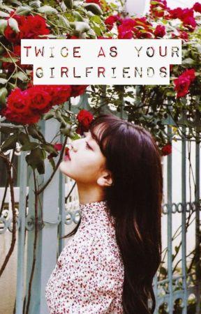 TWICE as your GIRLFRIENDS by FancyMaK