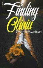 Finding Olivia by DeathIsAUnicorn