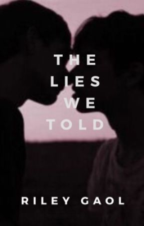 The lies we told  by rileygaol