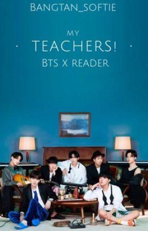 My teachers! Bts x reader by bangtan_softie