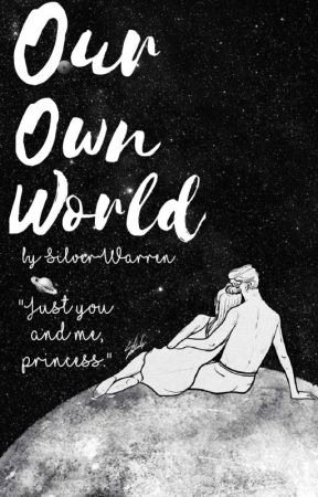 Our Own World by SilverWarren