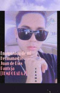 Enamorada de mi hermanastro Juan de Dios Pantoja  [TEMPORADA 2] cover