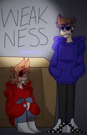 Weakness [TomTord AU] by theniceststrawberry