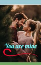 You Are Mine by call_me_thri