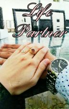 Life Partner (Completed) by writer_hijabi
