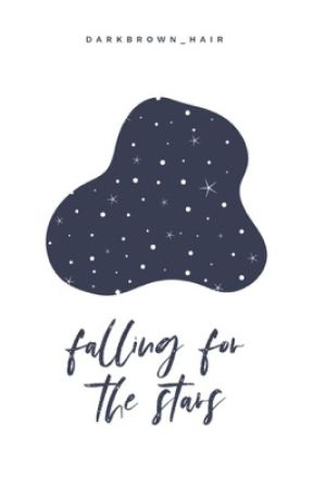 Falling For The Stars by darkbrown_hair