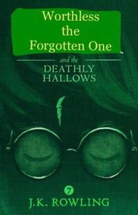 Worthless the Forgotten One (Deathly Hallows Part 1) cover