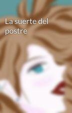 La suerte del postre by Pintipinti1978
