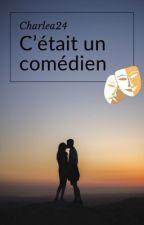 C'était un comédien... by CharLea24