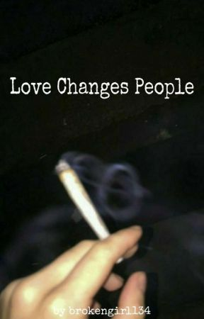 Love Changes People (Pausiert) by brokengirl134