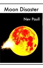 Moon Disaster  by nevpaull