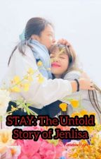 STAY: The Untold Story of Jenlisa (FanFic) by WitchNumb-Heart