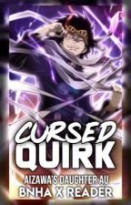 Cursed Quirk - Erasers Daughter ~ BNHA X READER by UserUnknownAnime