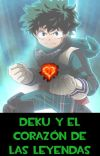 Deku y el corazón de las leyendas cover