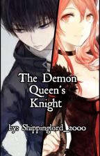 The Demon Queen's Knight by Shipping_lord2000