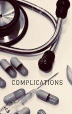 Complications~Grey's Anatomy  by mikaelsonbitxh