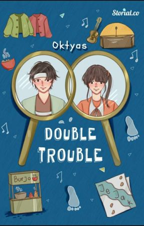 Double Trouble (END)  by Oktyas27