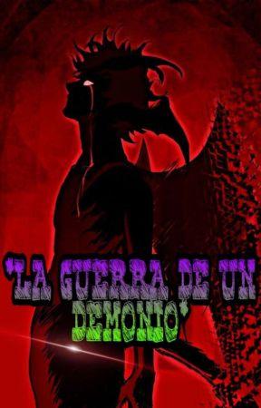 *LA GUERRA DE UN DEMONIO* by XxAiden_FrostexX