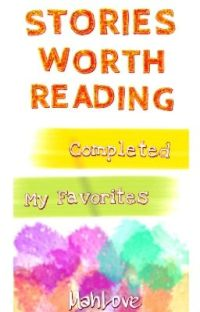 ★ Stories Worth Reading ♥ Completed ♥ My Favorites ★ cover
