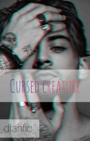 cursed creature  by 1_dfanfic