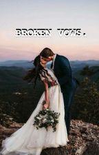 Broken Vows by akwardandshy