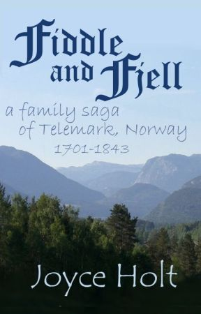 Fiddle and Fjell: a family saga of Telemark, Norway by joyceholt