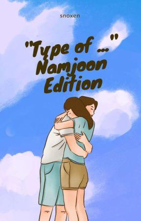 """Type Of..."" Namjoon's Edition  by namuuusan"